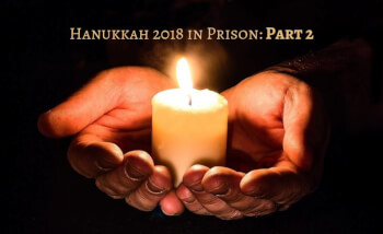 Hanukkah 2018 in Prison: Part 2
