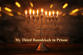 My Third Hanukkah in Prison