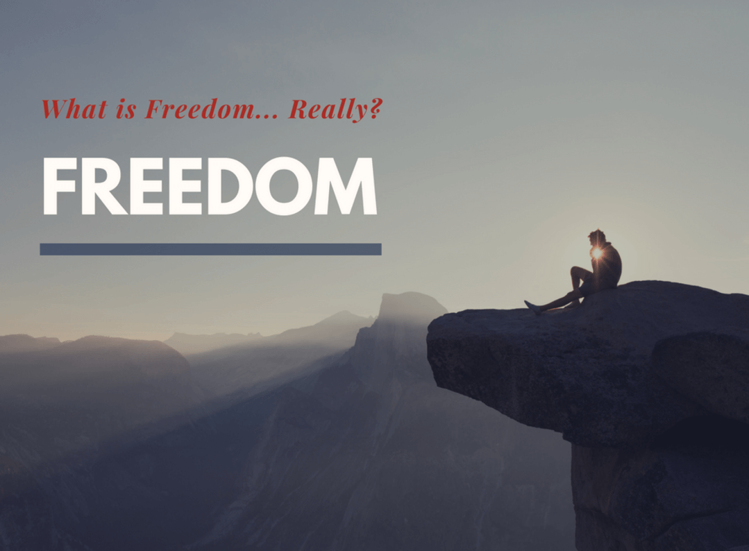 What is Freedom...Really?